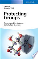 Protecting Groups  Strategies and Applications in Carbohydrate Chemistry Book