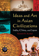 Ideas and Art in Asian Civilizations  India  China and Japan