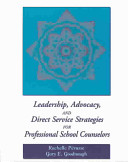 Leadership  Advocacy  and Direct Service Strategies for Professional School Counselors Book