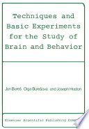 Techniques And Basic Experiments For The Study Of Brain And Behavior Book PDF