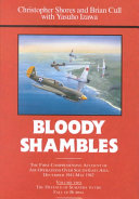 Bloody Shambles: The defence of Sumatra to the fall of Burma