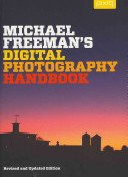 Michael Freeman s Digital Photography Handbook