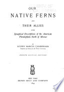 Our native ferns and their allies; with synoptical descriptions of the American Pteridophyta north of Mexico