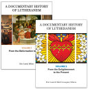 A Documentary History of Lutheranism, Volumes 1 and 2 [Pdf/ePub] eBook