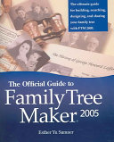 The Official Guide to Family Tree Maker 2005
