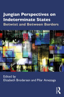 Jungian Perspectives on Indeterminate States