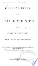General Index to the Documents of the State of New York  from 1777 to 1871  Inclusive