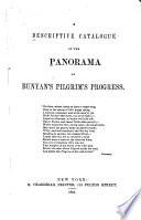 A Descriptive Catalogue of the Panorama of Bunyan s Pilgrim s Progress