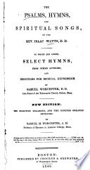 The Psalms  Hymns  and Spiritual Songs of the Rev  Isaac Watts Book