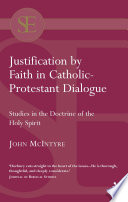 Justification by Faith in Catholic Protestant Dialogue