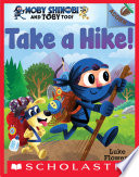 Take a Hike!: An Acorn Book (Moby Shinobi and Toby Too! #2)