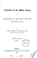 Counsels of the wise king  or  Proverbs of Solomon applied to daily life Book