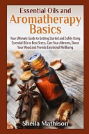 Essential Oils and Aromatherapy Basics Book