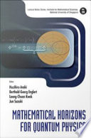Mathematical Horizons for Quantum Physics