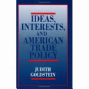 Ideas  Interests  and American Trade Policy
