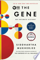 """The Gene: An Intimate History"" by Siddhartha Mukherjee"
