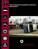 Traffic Incident Management Resource Management Electronic Resource Book PDF