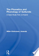 The Phonetics and Phonology of Gutturals