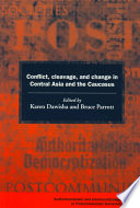 Conflict  Cleavage  and Change in Central Asia and the Caucasus