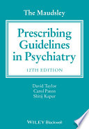 """The Maudsley Prescribing Guidelines in Psychiatry"" by David Taylor, Carol Paton, Shitij Kapur"