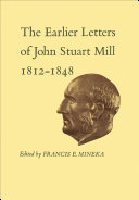 The Earlier Letters of John Stuart Mill 1812-1848