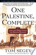 """One Palestine, Complete: Jews and Arabs Under the British Mandate"" by Tom Segev, Haim Watzman"
