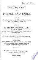 Dictionary of phrase and fable. [A dictionary of English literature] by W.D. Adams, with additions