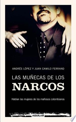 Download Las muñecas de los narcos Free Books - Reading Best Books For Free 2018