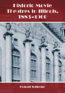 Historic Movie Theatres in Illinois  1883  1960