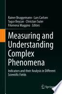 Measuring and Understanding Complex Phenomena