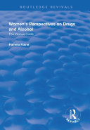 Women's Perspectives on Drugs and Alcohol: The Vicious Circle Pdf