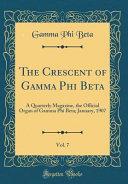 The Crescent of Gamma Phi Beta  Vol  7