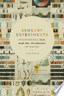Book cover for Sensory experiments : psychophysics, race, and the aesthetics of feeling