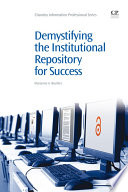 Demystifying The Institutional Repository For Success Book PDF