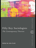 Fifty Key Sociologists  The Contemporary Theorists