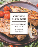 Ah  365 Yummy Chicken Main Dish Recipes