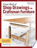 Great Book of Shop Drawings for Craftsman Furniture, Revised and Expanded Second Edition