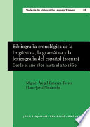 Bibliografía Cronológica de la Lingüística, la Gramática y la Lexicografía Del Español (BICRES IV)  : Desde el año 1801 Hasta el Año 1860