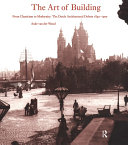 Pdf The Art of Building: International Ideas, Dutch Debate 1840-1900 Telecharger