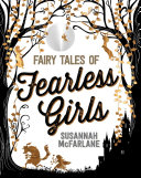 Fairy Tales of Fearless Girls
