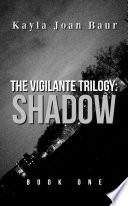 The Vigilante Trilogy  Shadow