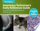 """Veterinary Technician's Daily Reference Guide: Canine and Feline"" by Candyce M. Jack, Patricia M. Watson, Valissitie Heeren"