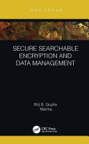 Secure Searchable Encryption and Data Management