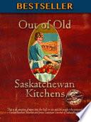 Out of Old Saskatchewan Kitchens