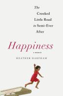 Happiness: A Memoir