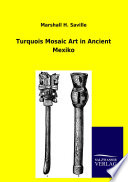Turquois Mosaic Art In Ancient Mexiko Book PDF