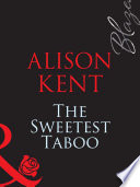 The Sweetest Taboo  Mills   Boon Blaze   One Last Fling  Book 1