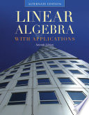 Linear Algebra with Applications  Alternate Edition