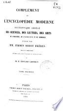 Complément de l'encyclópedie moderne, dictionnaire abrégé des sciences, des lettres, des arts, de l'industrie, de l'agriculture et du commerce