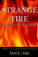Strange Fire   Confessions of a False Prophet